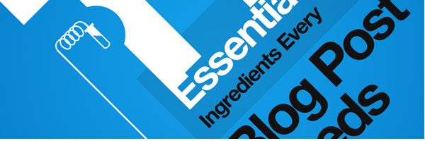Essential Ingredients Every Blog Post Needs
