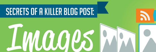 How To Create Great Images For Blog Posts & Content